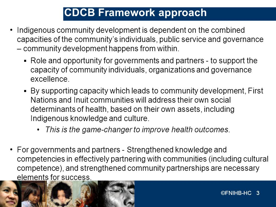 CDCB Framework approach Indigenous community development is dependent on the combined capacities of the communitys individuals, public service and gov