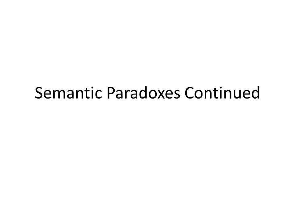 Semantic Paradoxes Continued