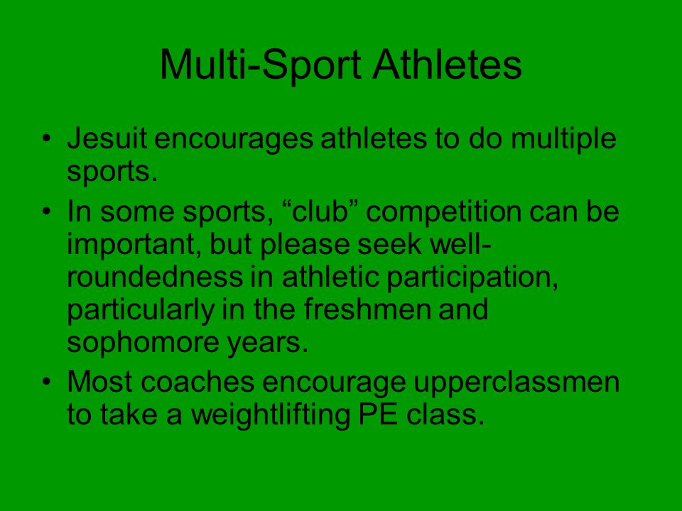 Multi-Sport Athletes Jesuit encourages athletes to do multiple sports.
