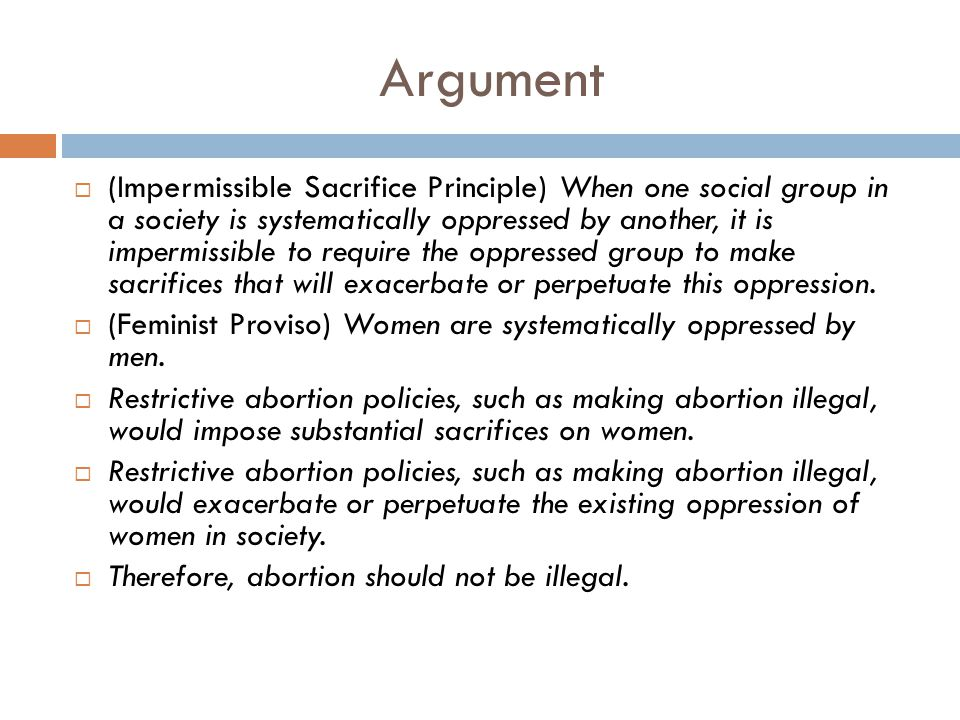 Argument (Impermissible Sacrifice Principle) When one social group in a society is systematically oppressed by another, it is impermissible to require