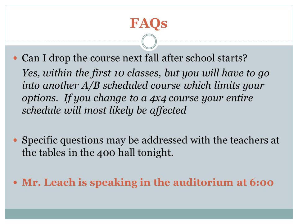 FAQs Can I drop the course next fall after school starts.