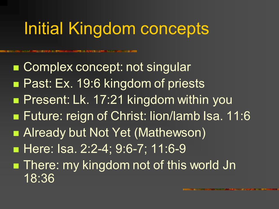 Initial Kingdom concepts Complex concept: not singular Past: Ex.