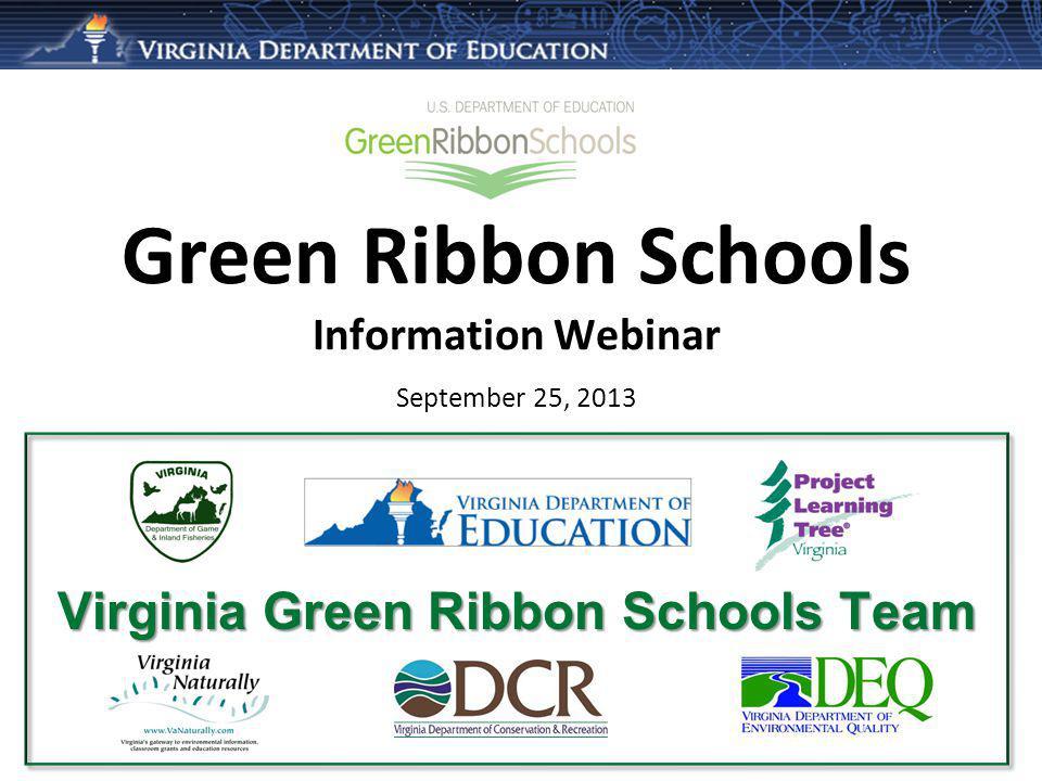 Green Ribbon Schools Information Webinar September 25, 2013 Virginia Green Ribbon Schools Team