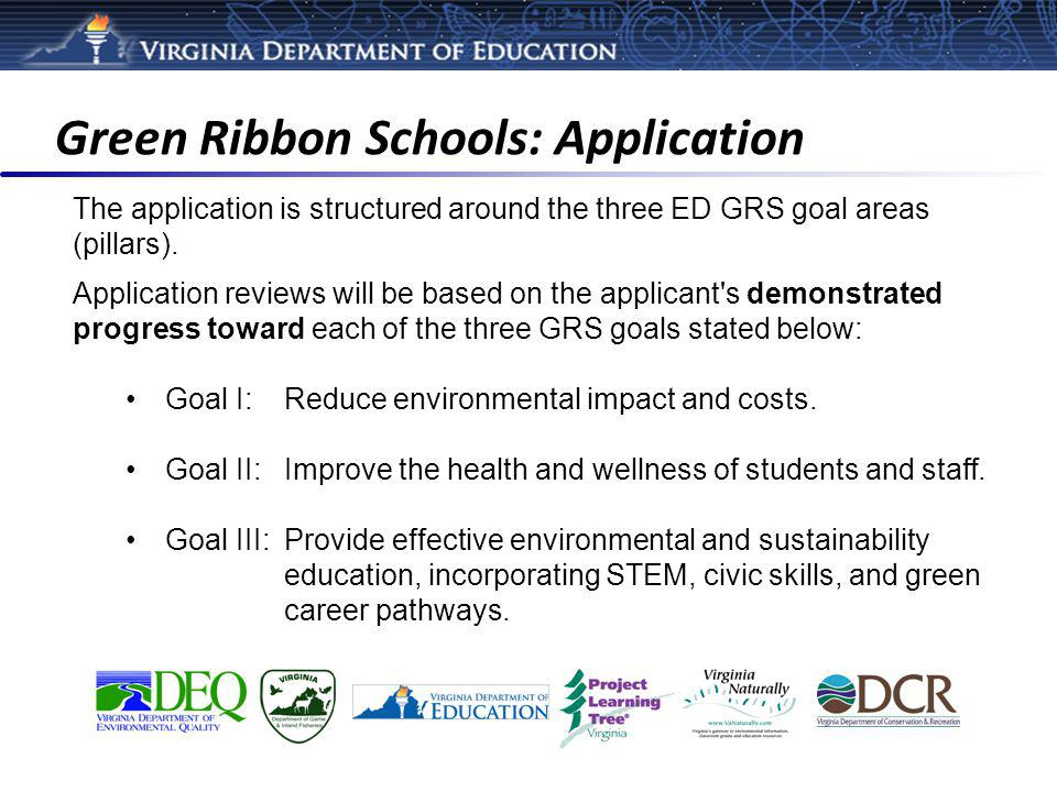 Green Ribbon Schools: Application The application is structured around the three ED GRS goal areas (pillars).