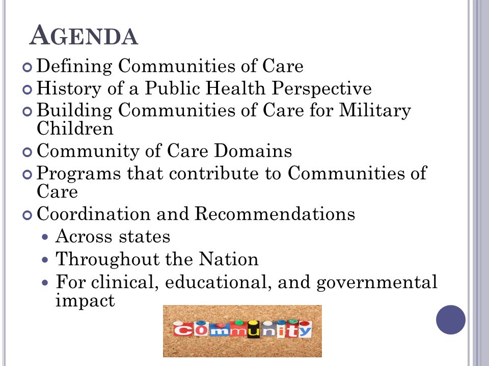 A GENDA Defining Communities of Care History of a Public Health Perspective Building Communities of Care for Military Children Community of Care Domai