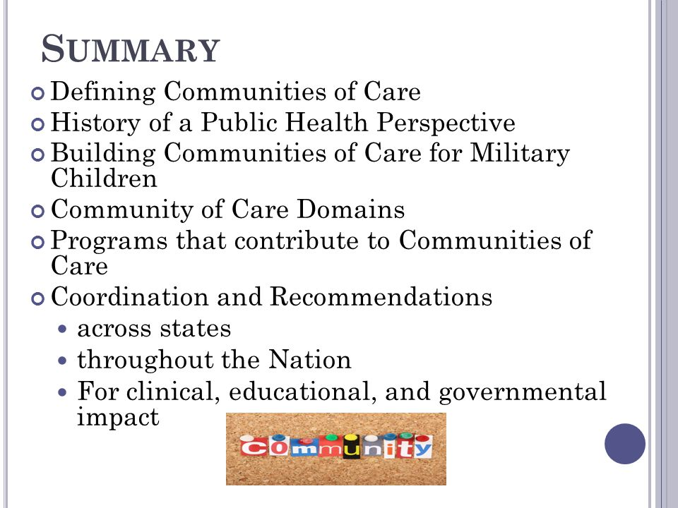 S UMMARY Defining Communities of Care History of a Public Health Perspective Building Communities of Care for Military Children Community of Care Doma