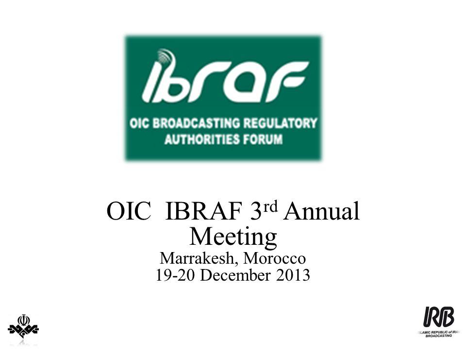 OIC IBRAF 3 rd Annual Meeting Marrakesh, Morocco 19-20 December 2013