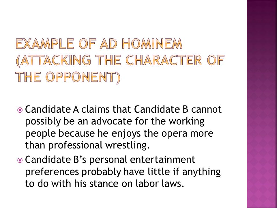 Candidate A claims that Candidate B cannot possibly be an advocate for the working people because he enjoys the opera more than professional wrestling
