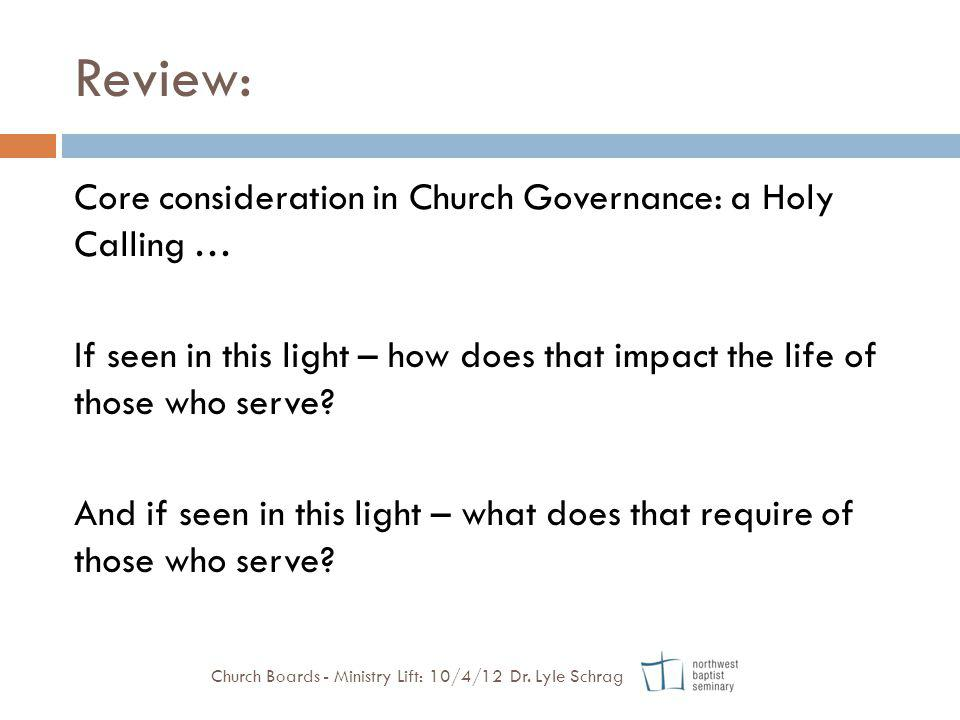 Review: Core consideration in Church Governance: a Holy Calling … If seen in this light – how does that impact the life of those who serve? And if see