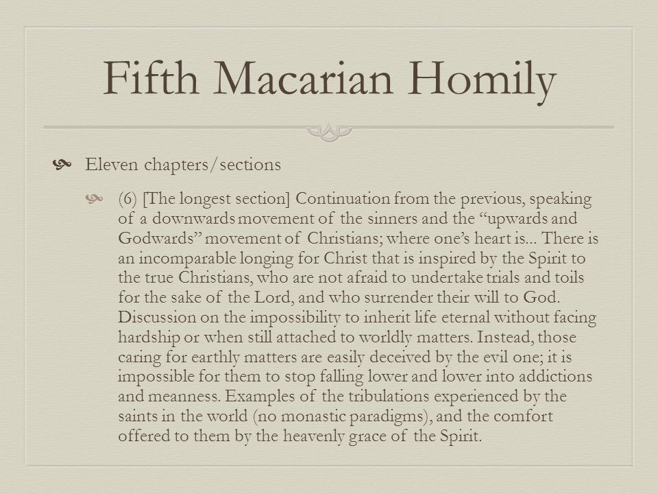 Fifth Macarian Homily Eleven chapters/sections (6) [The longest section] Continuation from the previous, speaking of a downwards movement of the sinne