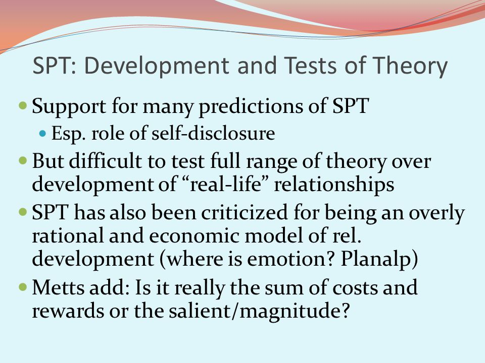 SPT: Development and Tests of Theory Support for many predictions of SPT Esp.