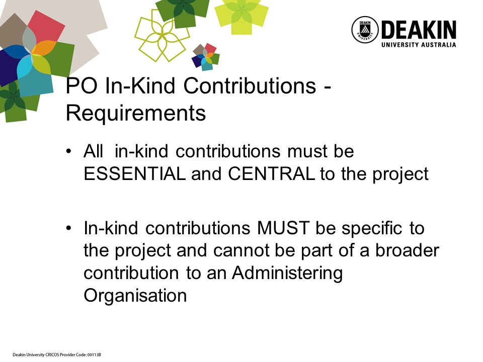PO In-Kind Contributions - Requirements All in-kind contributions must be ESSENTIAL and CENTRAL to the project In-kind contributions MUST be specific