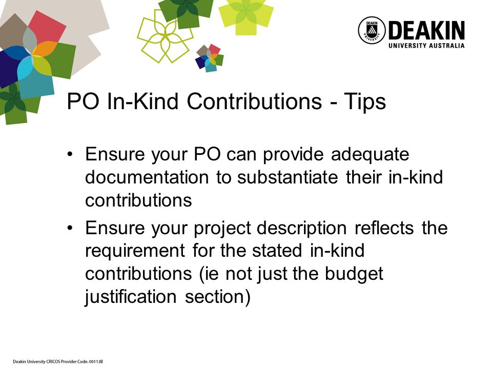 PO In-Kind Contributions - Tips Ensure your PO can provide adequate documentation to substantiate their in-kind contributions Ensure your project desc
