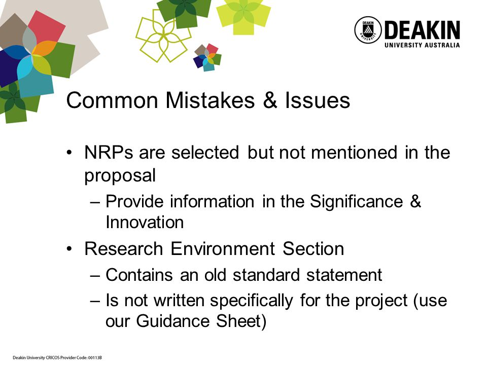 Common Mistakes & Issues NRPs are selected but not mentioned in the proposal –Provide information in the Significance & Innovation Research Environmen