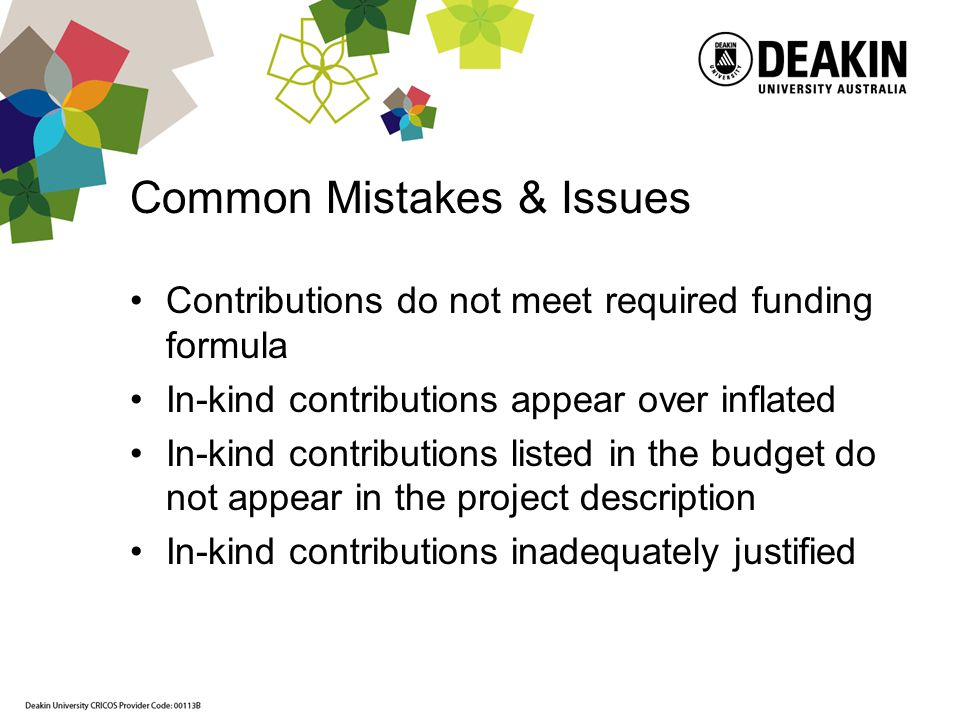 Common Mistakes & Issues Contributions do not meet required funding formula In-kind contributions appear over inflated In-kind contributions listed in