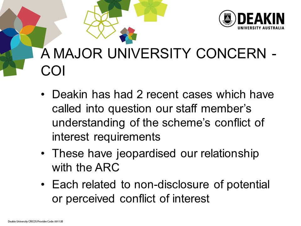 A MAJOR UNIVERSITY CONCERN - COI Deakin has had 2 recent cases which have called into question our staff members understanding of the schemes conflict