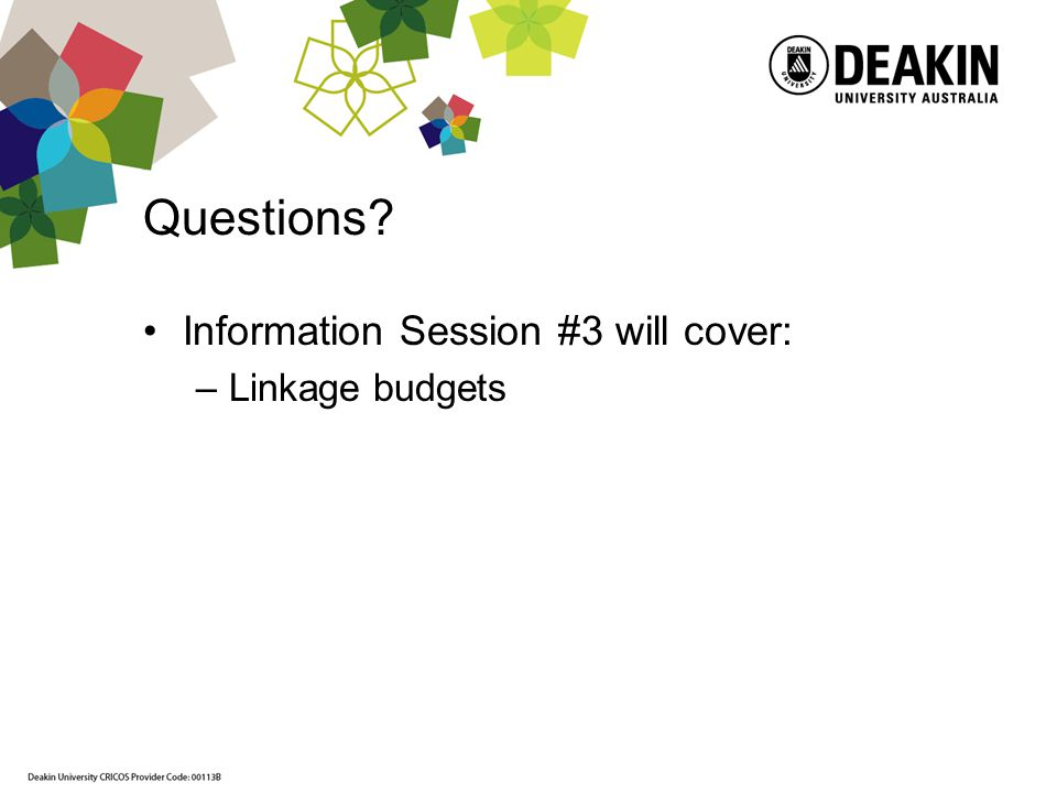 Questions Information Session #3 will cover: –Linkage budgets