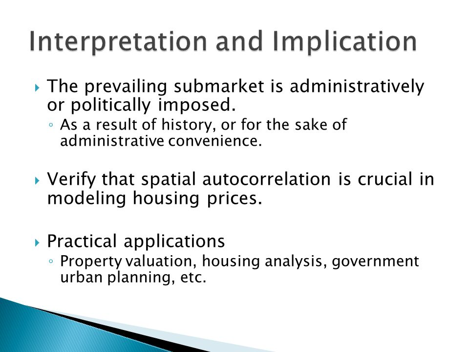 The prevailing submarket is administratively or politically imposed. As a result of history, or for the sake of administrative convenience. Verify tha