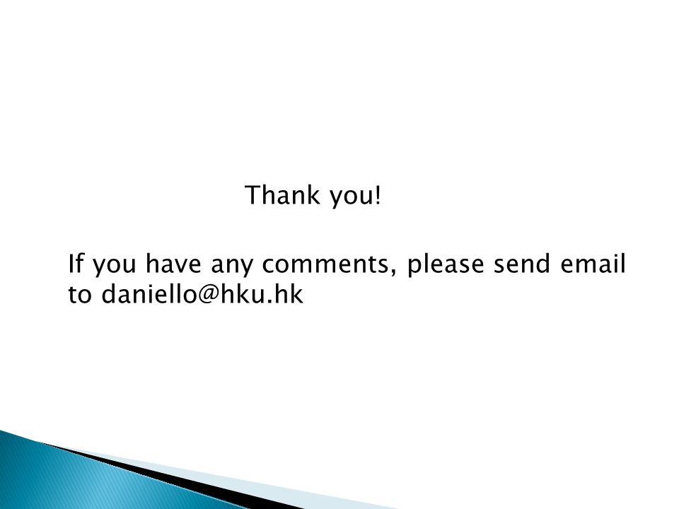 Thank you! If you have any comments, please send email to daniello@hku.hk
