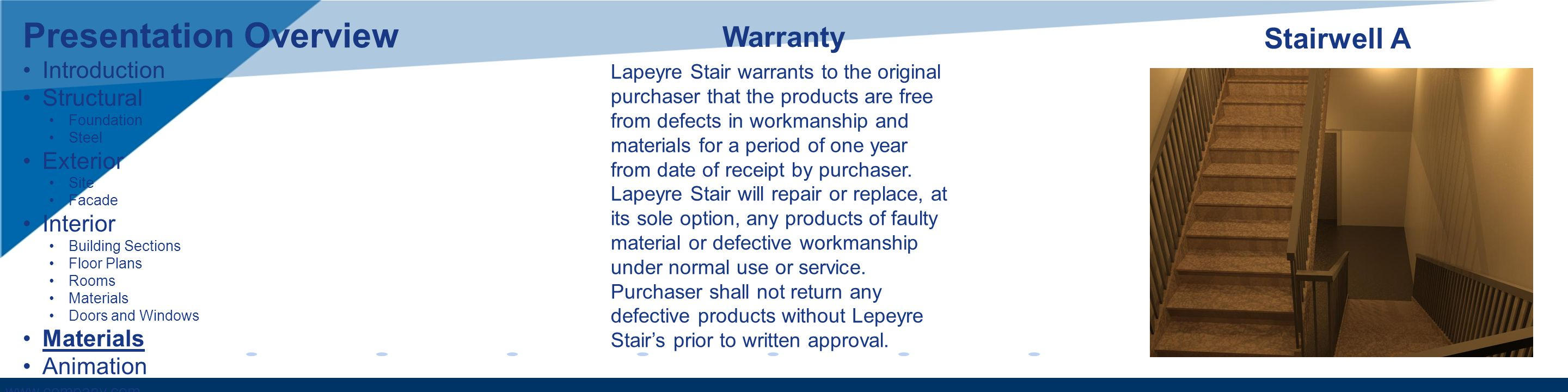 www.company.com Warranty Lapeyre Stair warrants to the original purchaser that the products are free from defects in workmanship and materials for a p