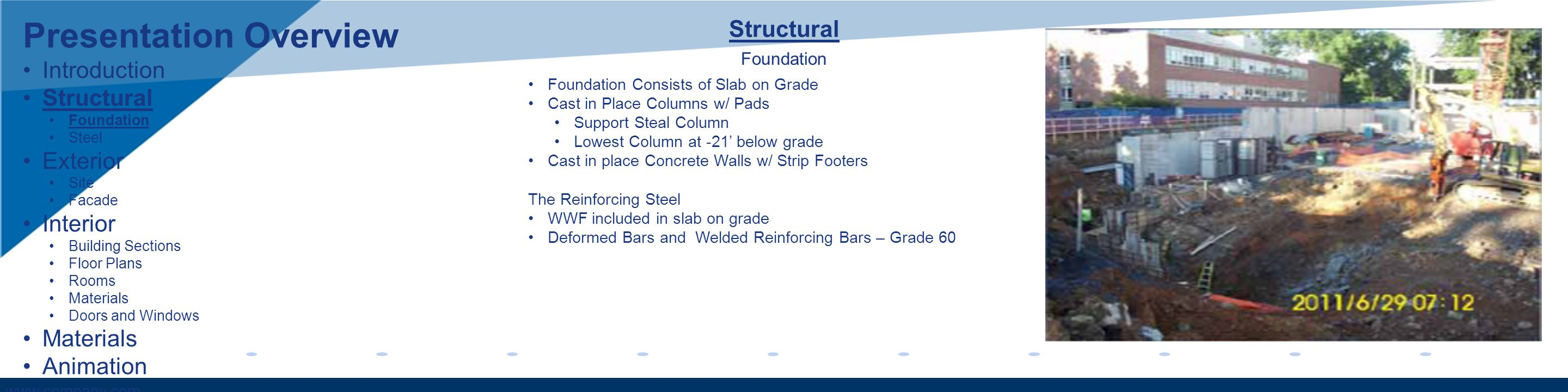 www.company.com Structural Foundation Foundation Consists of Slab on Grade Cast in Place Columns w/ Pads Support Steal Column Lowest Column at -21 bel