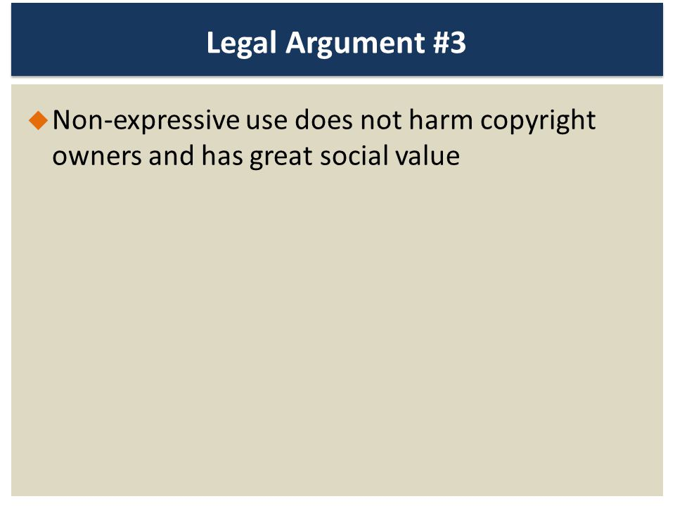 Legal Argument #3 Non-expressive use does not harm copyright owners and has great social value