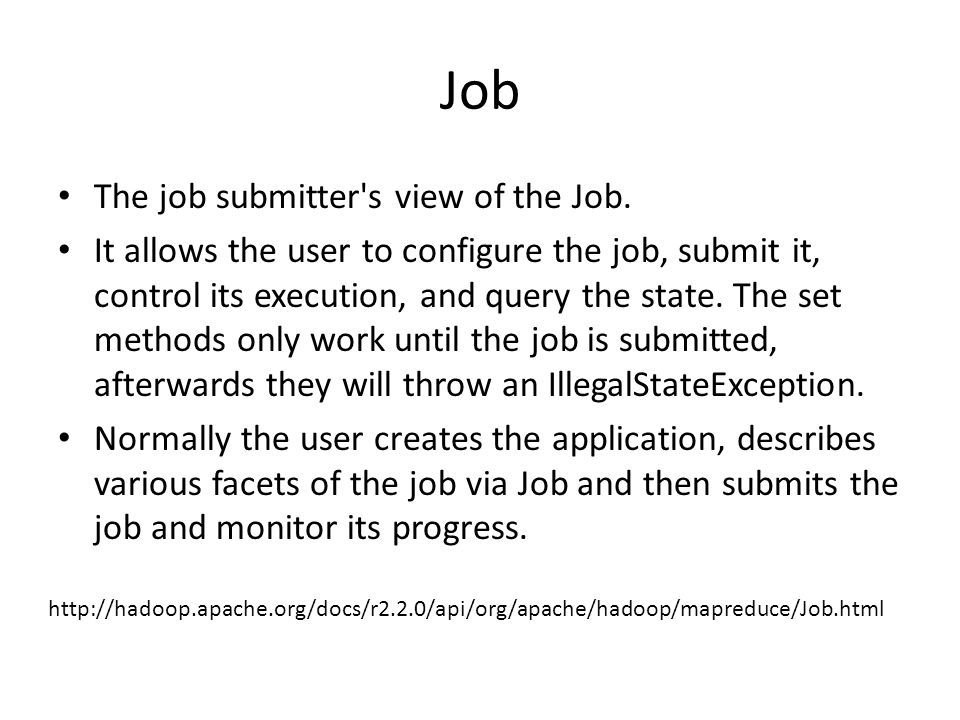 Job The job submitter s view of the Job.