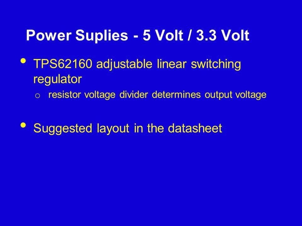 Power Suplies - 5 Volt / 3.3 Volt TPS62160 adjustable linear switching regulator o resistor voltage divider determines output voltage Suggested layout