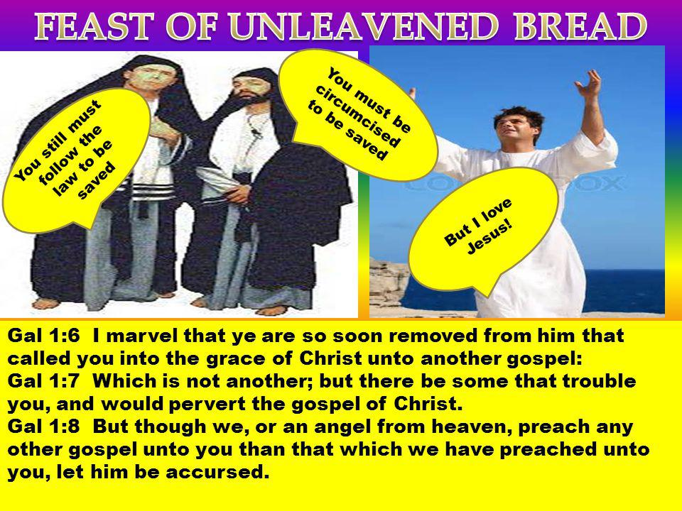 Gal 1:6 I marvel that ye are so soon removed from him that called you into the grace of Christ unto another gospel: Gal 1:7 Which is not another; but