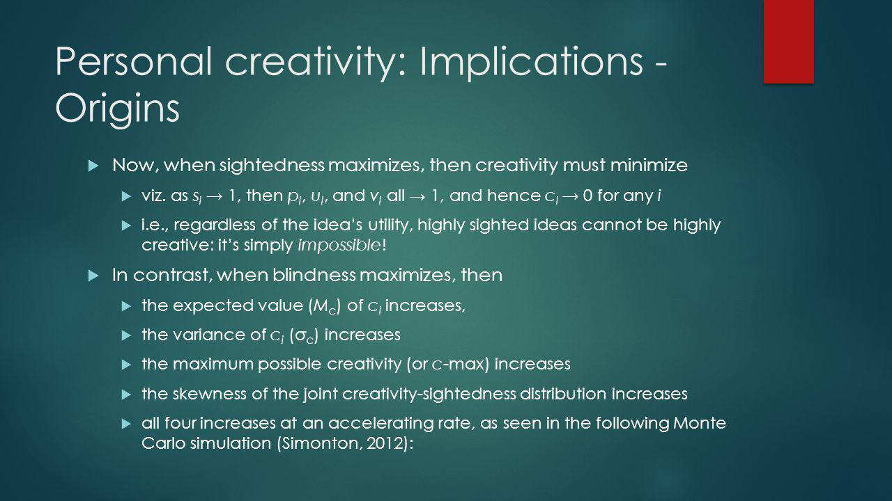 Personal creativity: Implications - Origins Now, when sightedness maximizes, then creativity must minimize viz.