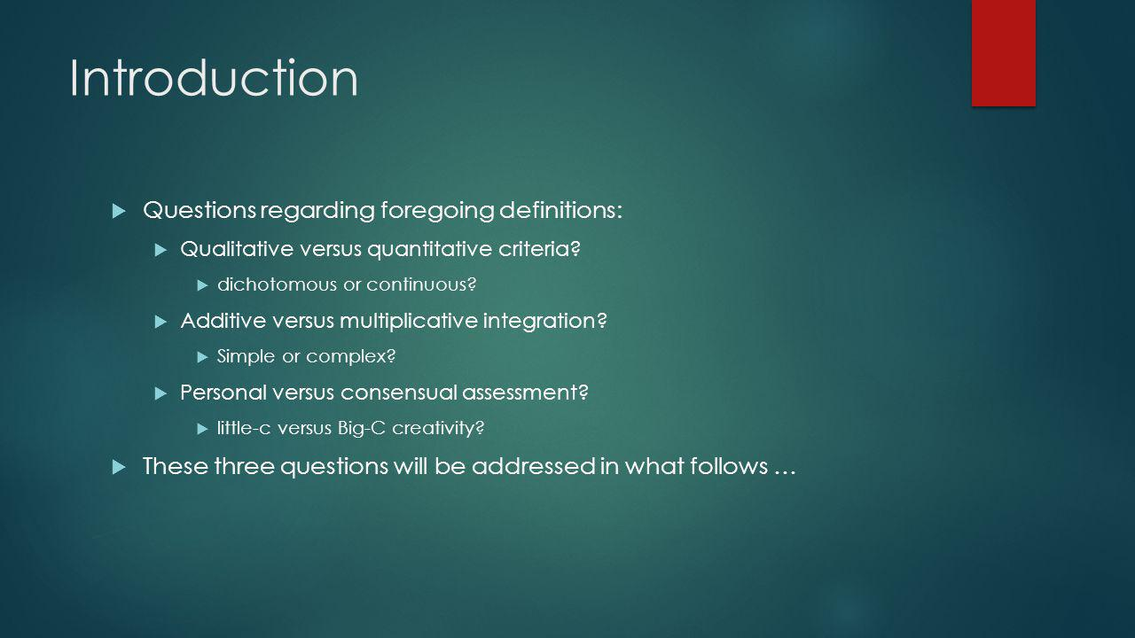 Introduction Questions regarding foregoing definitions: Qualitative versus quantitative criteria.