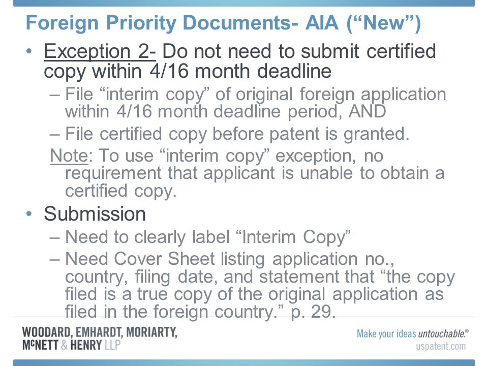 Foreign Priority Documents- AIA (New) Exception 2- Do not need to submit certified copy within 4/16 month deadline –File interim copy of original fore