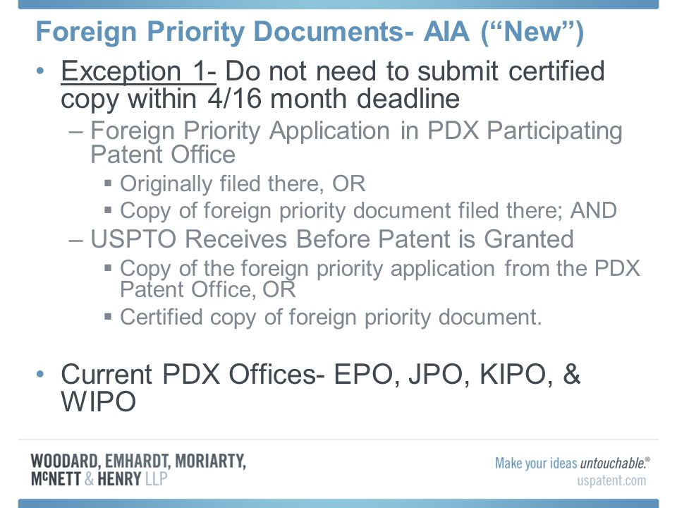 Foreign Priority Documents- AIA (New) Exception 1- Do not need to submit certified copy within 4/16 month deadline –Foreign Priority Application in PD