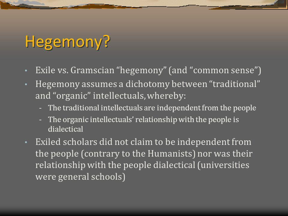 Hegemony. Exile vs.