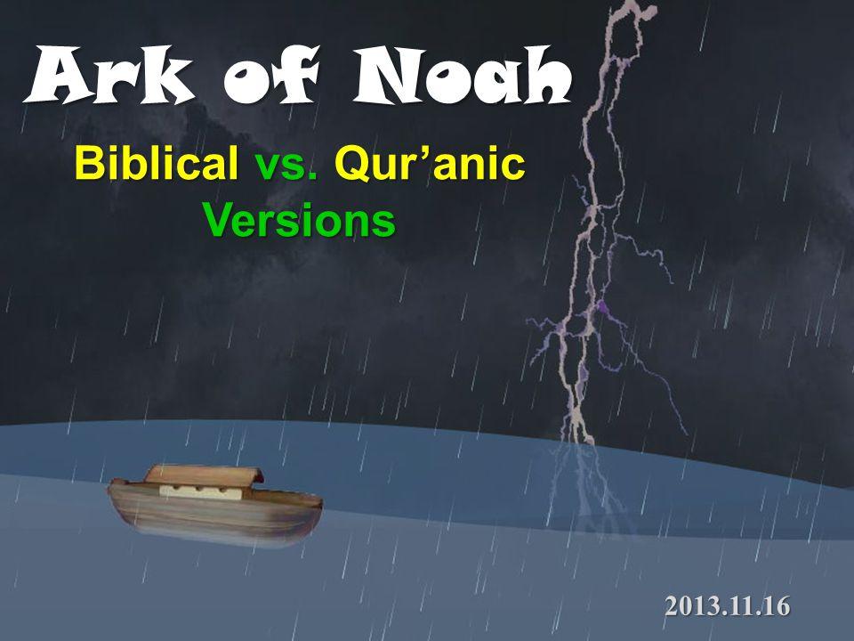 Ark of Noah Biblical vs. Quranic Versions 2013.11.16