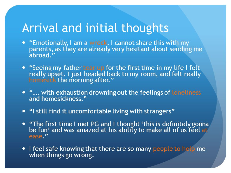 Arrival and initial thoughts Emotionally, I am a wreck. I cannot share this with my parents, as they are already very hesitant about sending me abroad