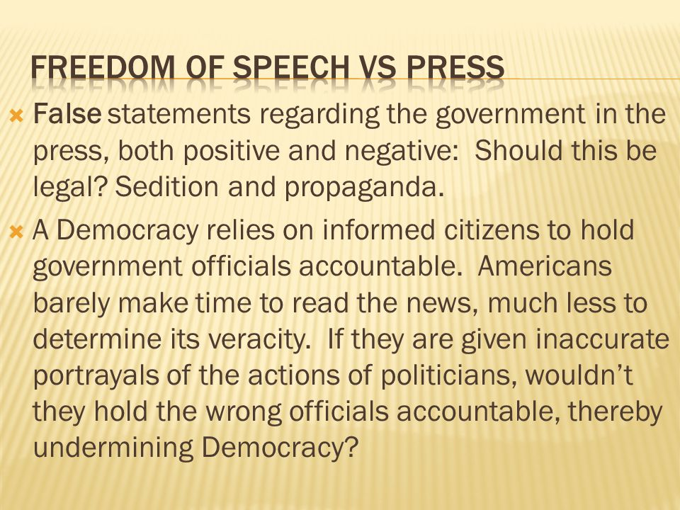False statements regarding the government in the press, both positive and negative: Should this be legal? Sedition and propaganda. A Democracy relies
