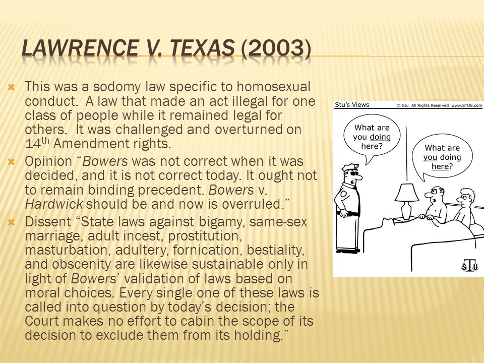 This was a sodomy law specific to homosexual conduct. A law that made an act illegal for one class of people while it remained legal for others. It wa
