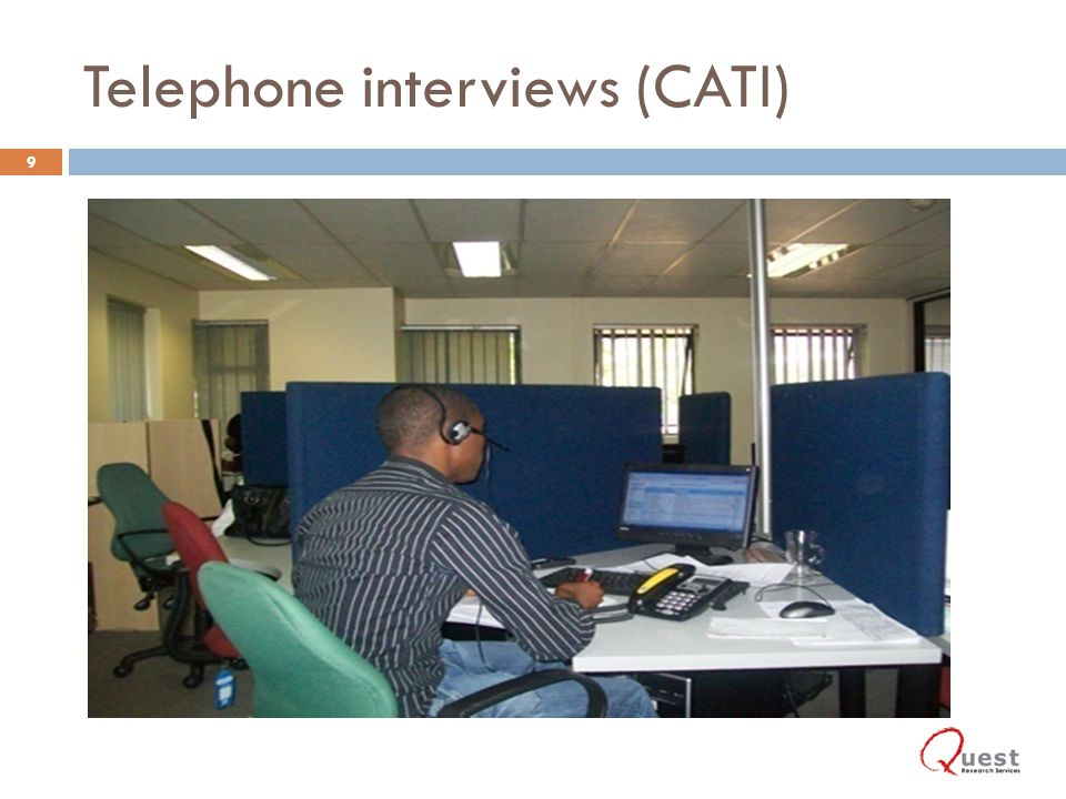 Telephone interviews (CATI) 9