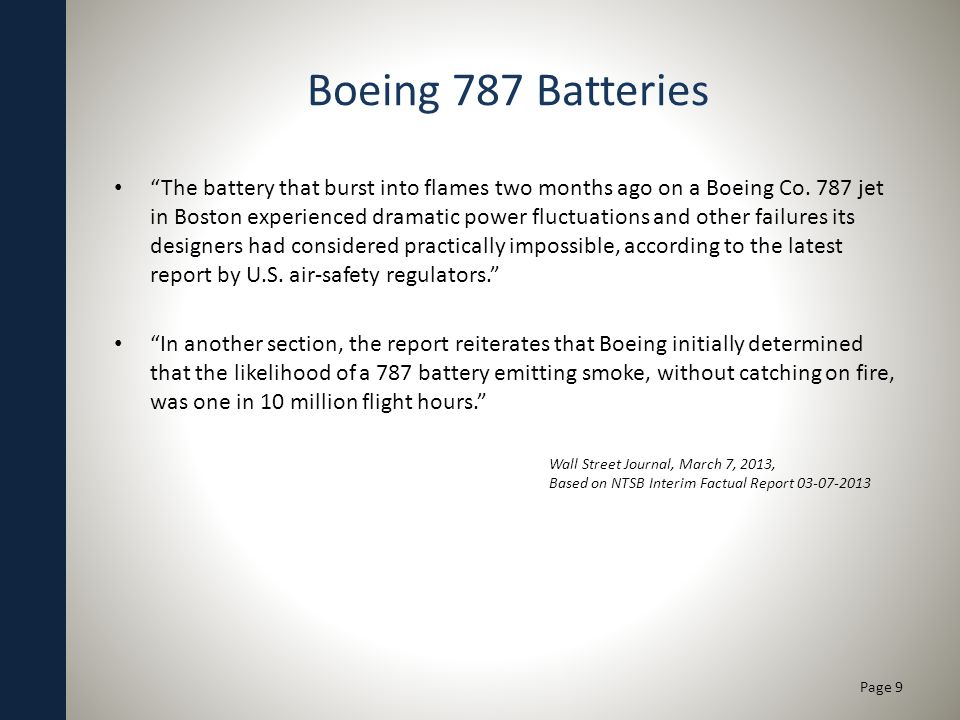 Boeing 787 Batteries The battery that burst into flames two months ago on a Boeing Co.