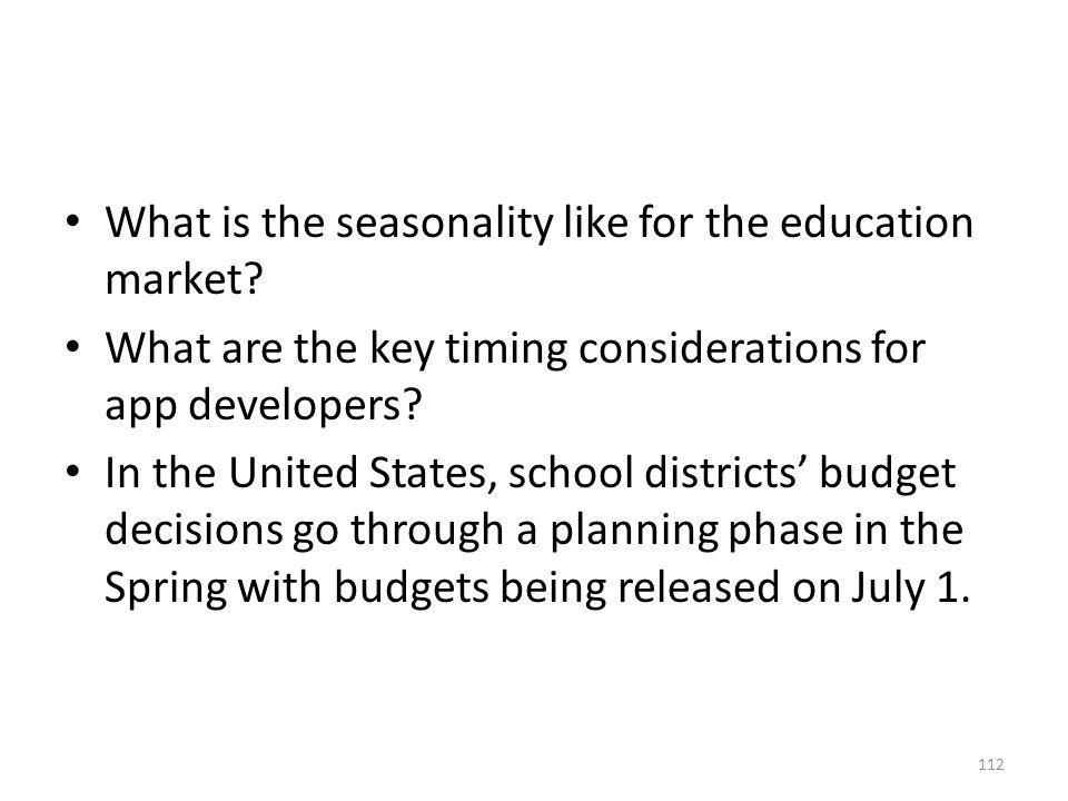 What is the seasonality like for the education market? What are the key timing considerations for app developers? In the United States, school distric