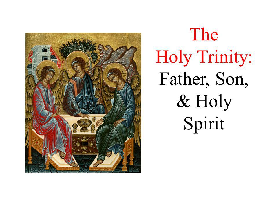 The Holy Trinity: Father, Son, & Holy Spirit