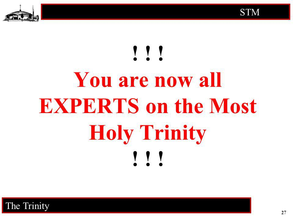 27 STM RCIA The Trinity ! ! ! You are now all EXPERTS on the Most Holy Trinity ! ! !