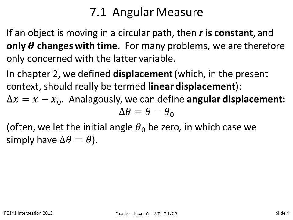 Day 14 – June 10 – WBL 7.1-7.3 7.1 Angular Measure PC141 Intersession 2013Slide 4
