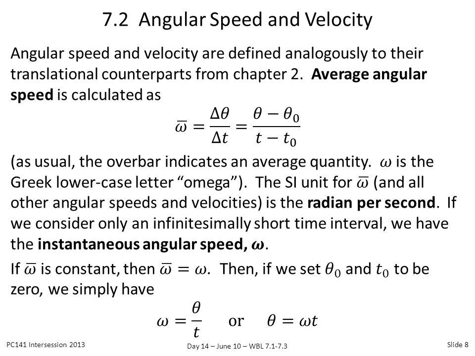 Day 14 – June 10 – WBL 7.1-7.3 7.2 Angular Speed and Velocity PC141 Intersession 2013Slide 8