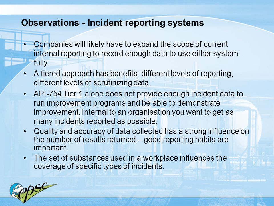 Observations - Incident reporting systems Companies will likely have to expand the scope of current internal reporting to record enough data to use ei