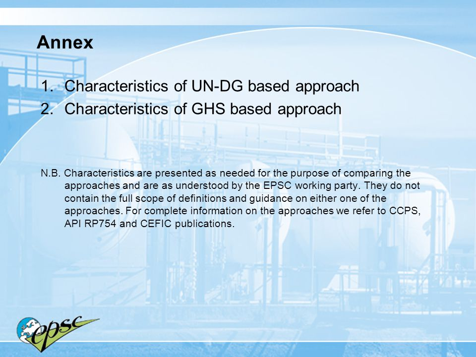 Annex 1.Characteristics of UN-DG based approach 2.Characteristics of GHS based approach N.B. Characteristics are presented as needed for the purpose o