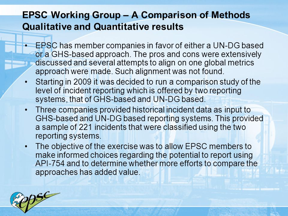 EPSC Working Group – A Comparison of Methods Qualitative and Quantitative results EPSC has member companies in favor of either a UN-DG based or a GHS-