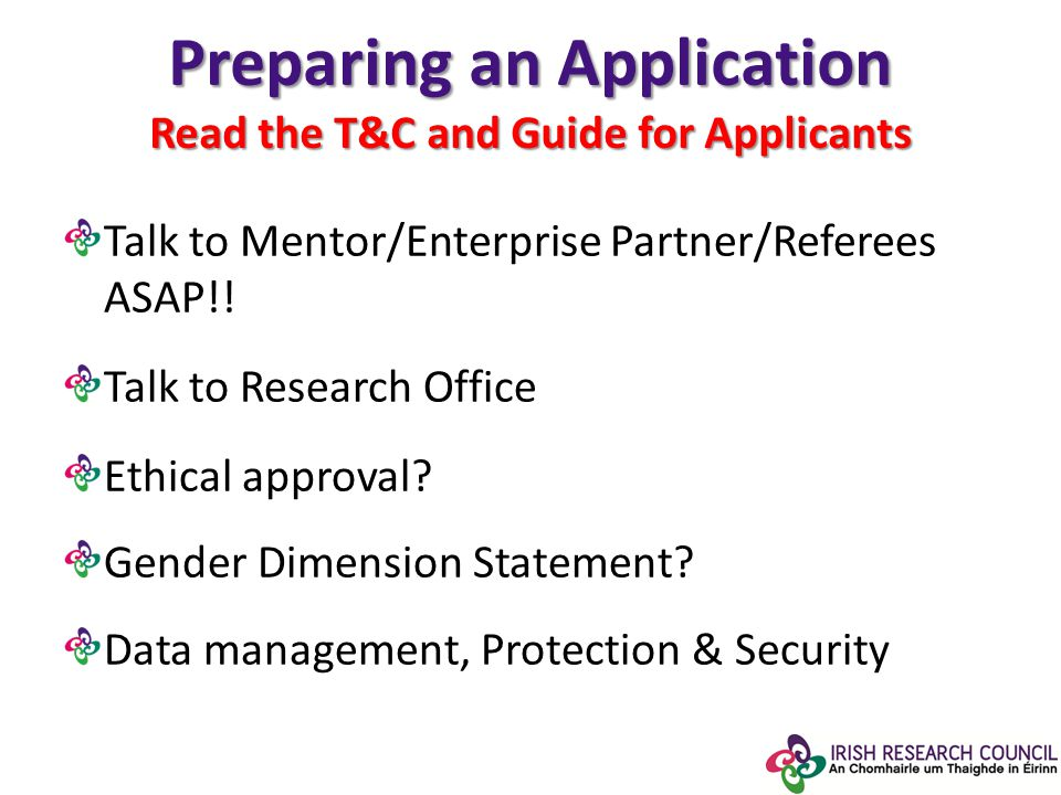Preparing an Application Read the T&C and Guide for Applicants Talk to Mentor/Enterprise Partner/Referees ASAP!.