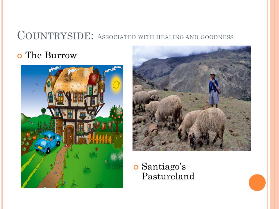 C OUNTRYSIDE : A SSOCIATED WITH HEALING AND GOODNESS The Burrow Santiagos Pastureland